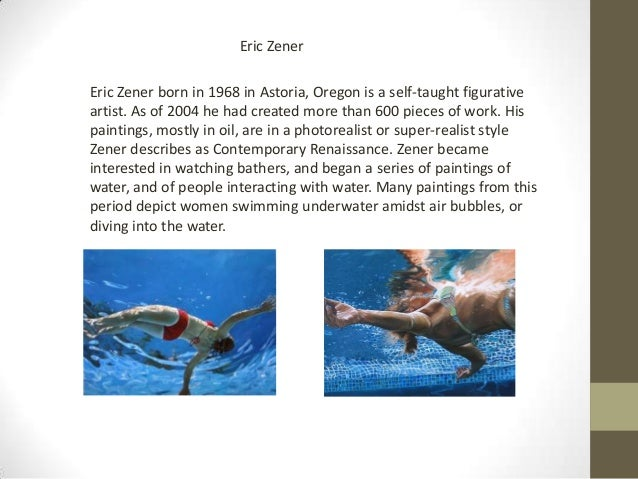 Eric ZenerEric Zener born in 1968 in Astoria, Oregon is a self-taught figurativeartist. As of 2004 he had created more tha...
