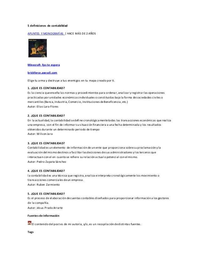 5 definiciones de contabilidad APUNTES Y MONOGRAFÍAS | HACE MÁS DE 2 AÑOS Minecraft Fps te espera brickforce.axeso5.com El...