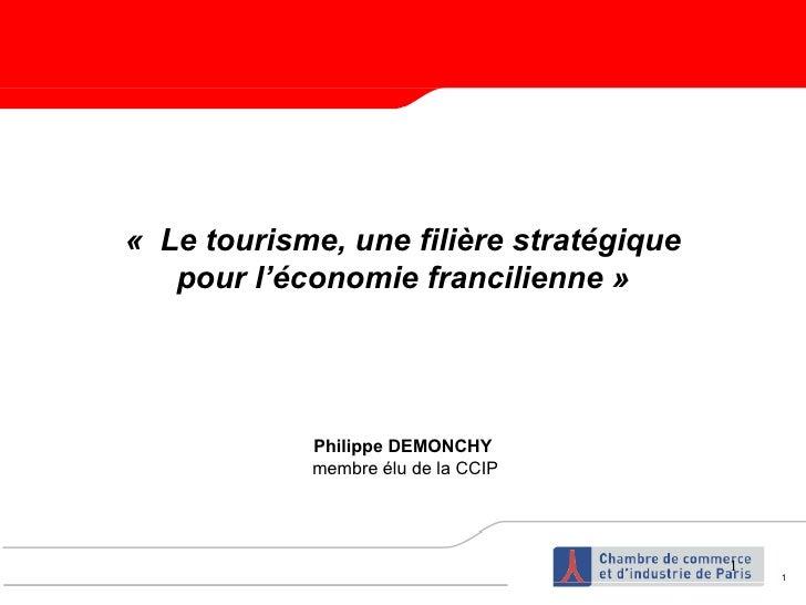 «Le tourisme, une filière stratégique pour l'économie francilienne » Philippe DEMONCHY membre élu de la CCIP