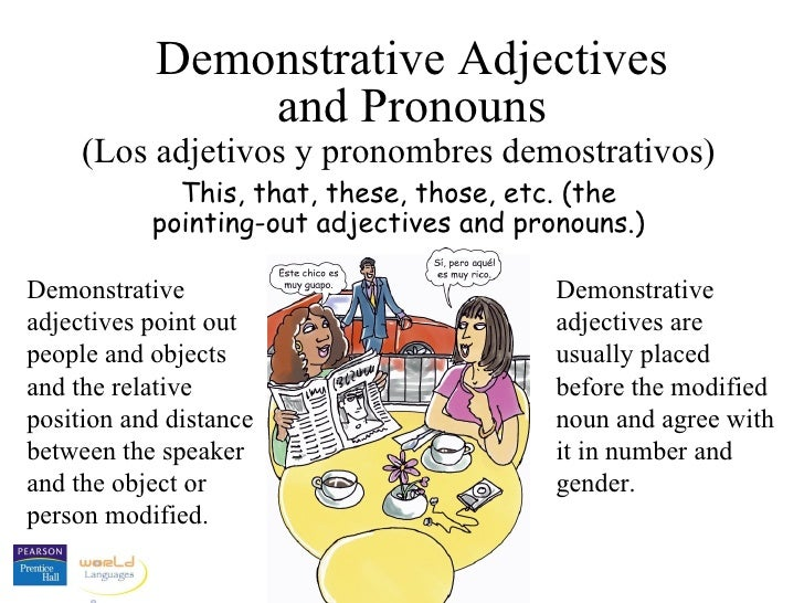 5 demonstrative adjectives and pronouns