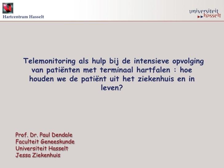 Hartcentrum Hasselt         Telemonitoring als hulp bij de intensieve opvolging           van patiënten met terminaal hart...