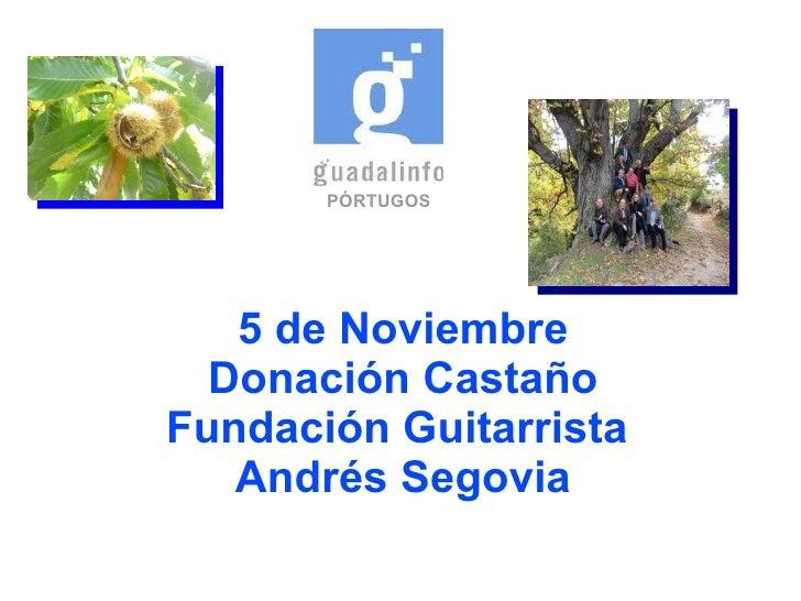 5 de Noviembre Donación Castaño Fundación Guitarrista  Andrés Segovia PÓRTUGOS