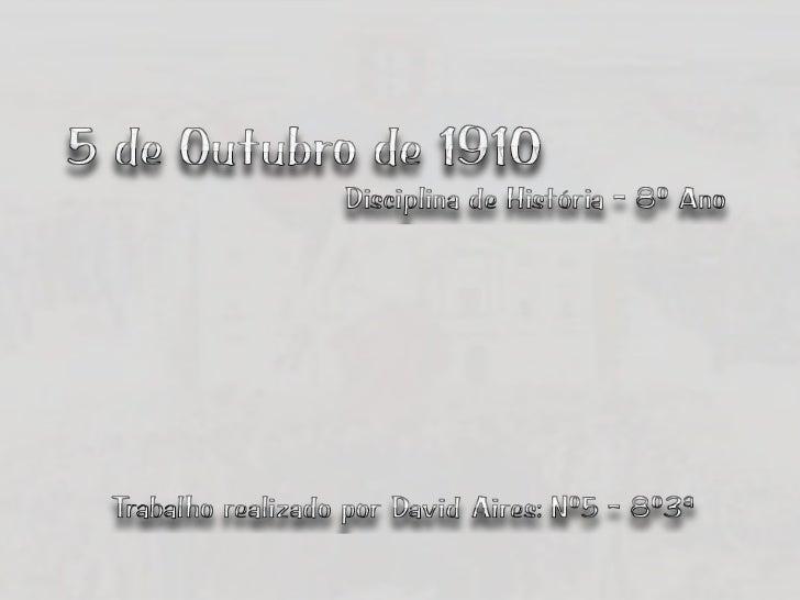 """• A 5 de Outubro de 1910, militares ecivis concentraram-se na Praça doMarquês de Pombal antiga """"Rotunda""""comandados por Mac..."""
