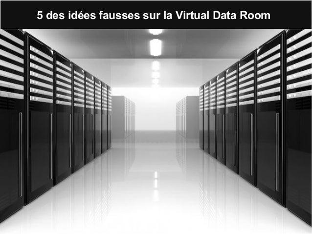 5 des idées fausses sur la Virtual Data Room