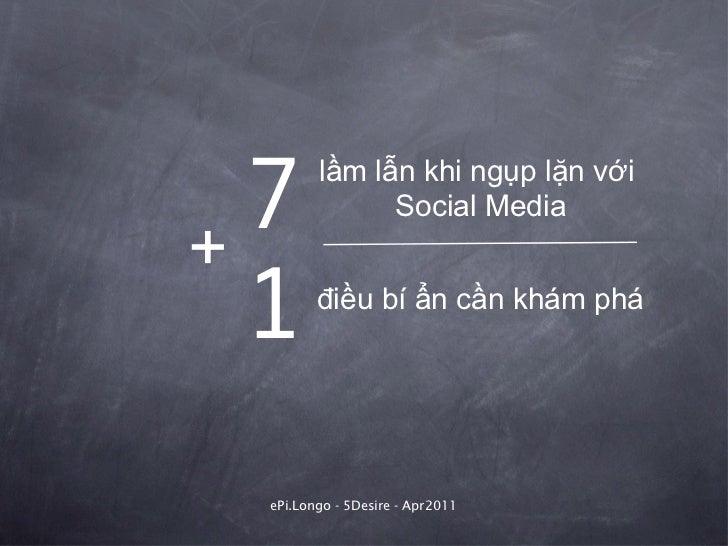 7 lầm lẫn khi ngụp lặn với  Social Media + 1 điều bí ẩn cần khám phá ePi.Longo - 5Desire - Apr2011