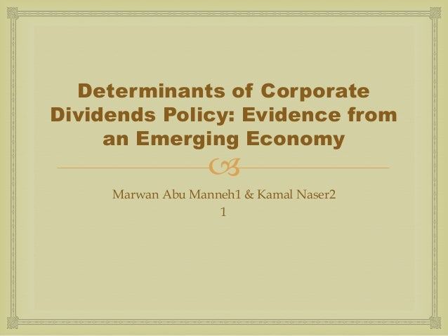 corporate dividend policy and behaviour the Keywords: corporate dividend policy, country factors  dividend determinants   corporate dividend behavior than the previous studies by capturing the joint.