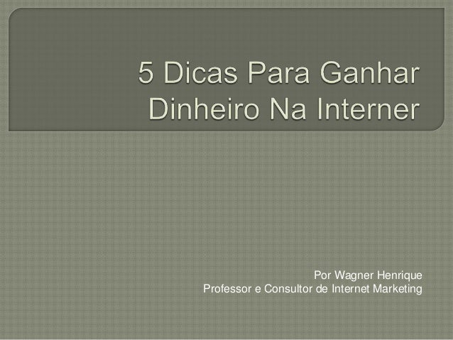 Por Wagner Henrique  Professor e Consultor de Internet Marketing