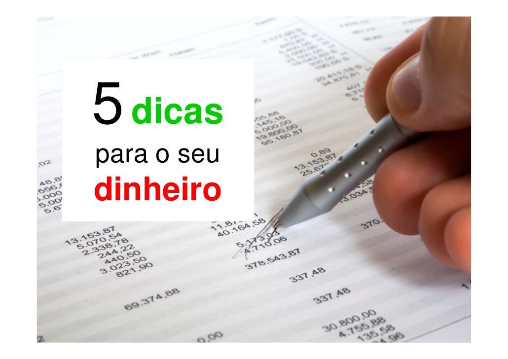 5 dicas para o seu dinheiro