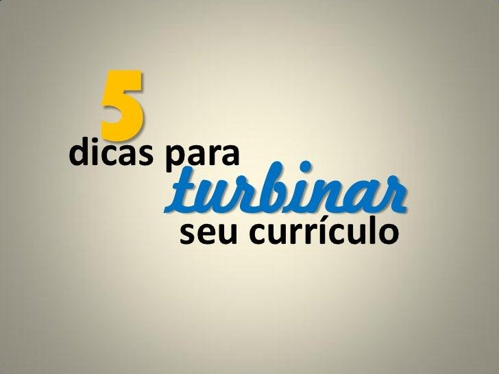5 paradicas    turbinar    seu currículo