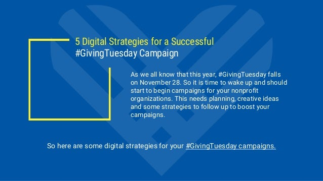 5 Digital Strategies for a Successful #GivingTuesday Campaign As we all know that this year, #GivingTuesday falls on Novem...