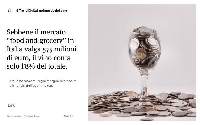 """Gummy Industries — Vino e Social Network Marzo 2017 Sebbene il mercato """"food and grocery"""" in Italia valga 575 milioni di e..."""