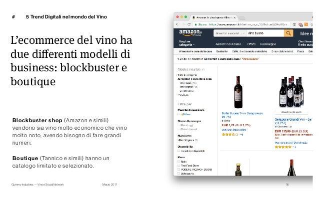 Gummy Industries — Vino e Social Network Marzo 2017 # 16 Blockbuster shop (Amazon e simili) vendono sia vino molto economi...