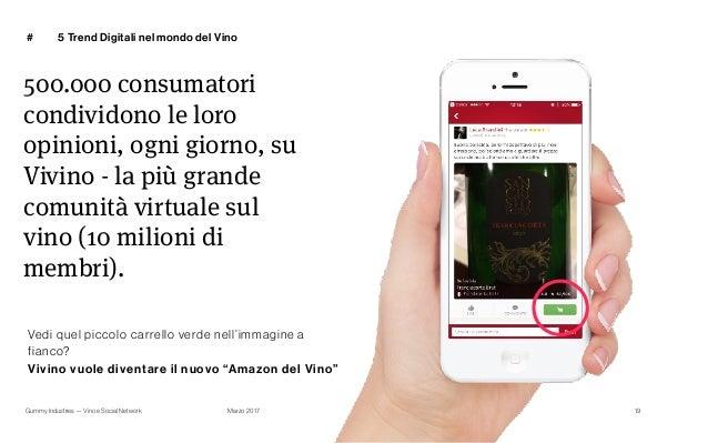 Gummy Industries — Vino e Social Network Marzo 2017 # 19 500.000 consumatori condividono le loro opinioni, ogni giorno, su...