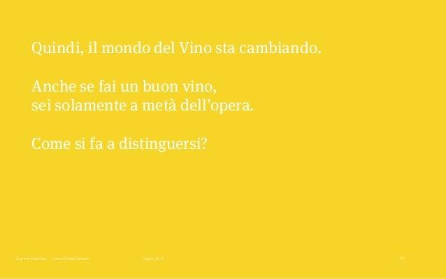 Gummy Industries — Vino e Social Network Marzo 2017 Quindi, il mondo del Vino sta cambiando. Anche se fai un buon vino,  ...