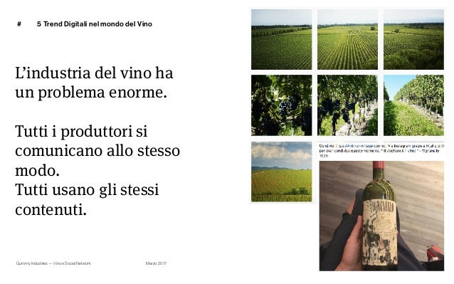 Gummy Industries — Vino e Social Network Marzo 2017 # 25 L'industria del vino ha  un problema enorme. Tutti i produttori ...
