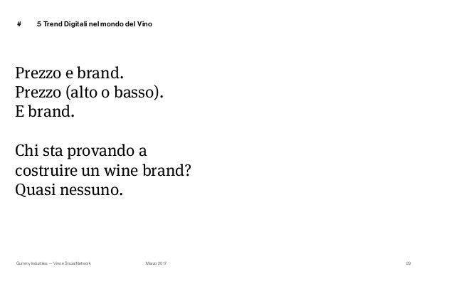 Gummy Industries — Vino e Social Network Marzo 2017 # 29 Prezzo e brand. Prezzo (alto o basso). E brand. Chi sta provando ...