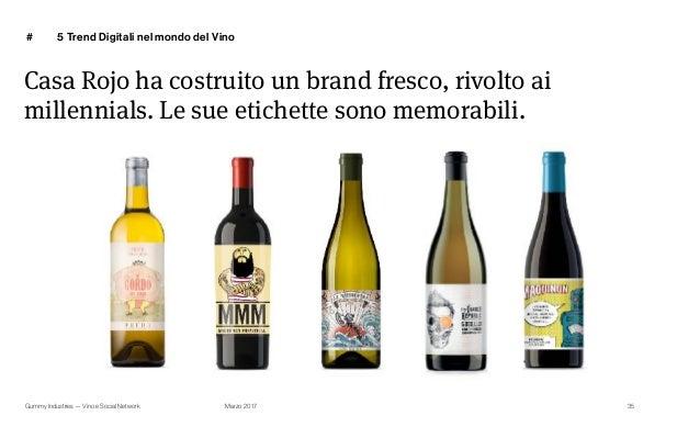 Gummy Industries — Vino e Social Network Marzo 2017 # Casa Rojo ha costruito un brand fresco, rivolto ai millennials. Le s...