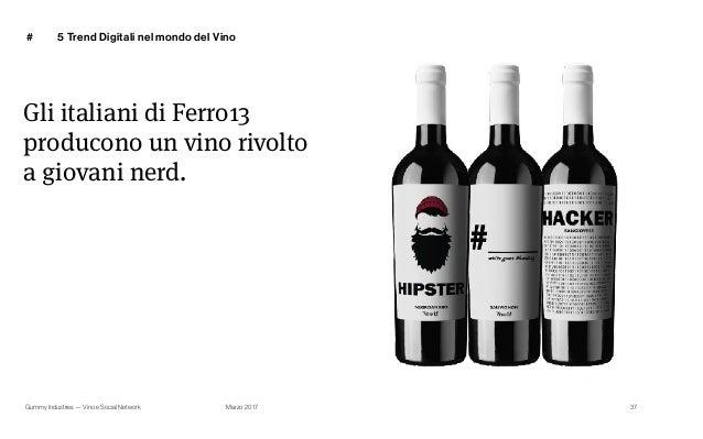 Gummy Industries — Vino e Social Network Marzo 2017 # 37 Gli italiani di Ferro13 producono un vino rivolto a giovani nerd....
