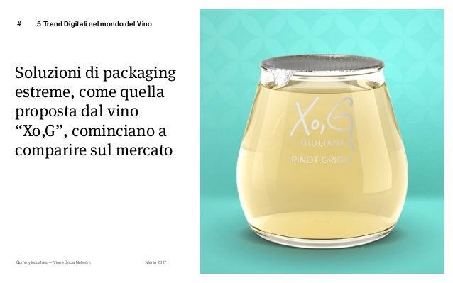 """Gummy Industries — Vino e Social Network Marzo 2017 # 39 Soluzioni di packaging estreme, come quella proposta dal vino """"Xo..."""