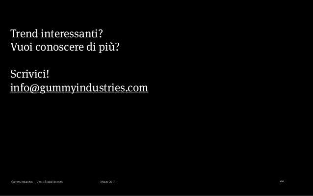Gummy Industries — Vino e Social Network Marzo 2017 Trend interessanti? Vuoi conoscere di più? Scrivici! info@gummyindust...