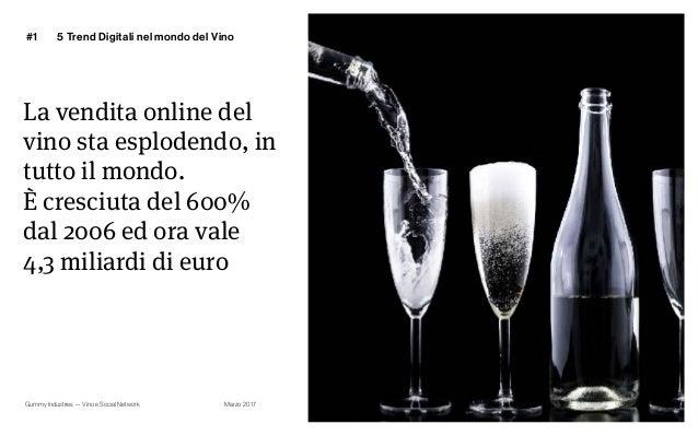 Gummy Industries — Vino e Social Network Marzo 2017 La vendita online del vino sta esplodendo, in tutto il mondo. È cresci...