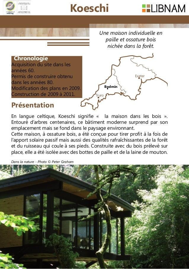 68 Une maison individuelle en paille et ossature bois nichée dans la forêt. En langue celtique, Koeschi signifie « la mai...