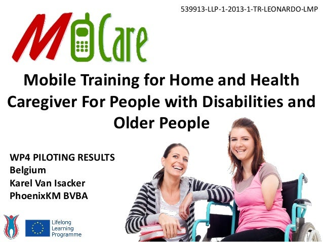 Mobile Training for Home and Health Caregiver For People with Disabilities and Older People 539913-LLP-1-2013-1-TR-LEONARD...