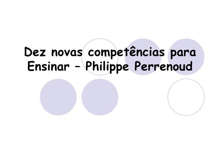 Dez novas competências paraEnsinar – Philippe Perrenoud