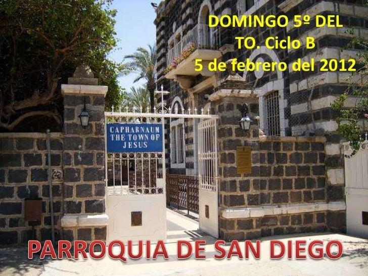 DOMINGO 5º DEL      TO. Ciclo B5 de febrero del 2012