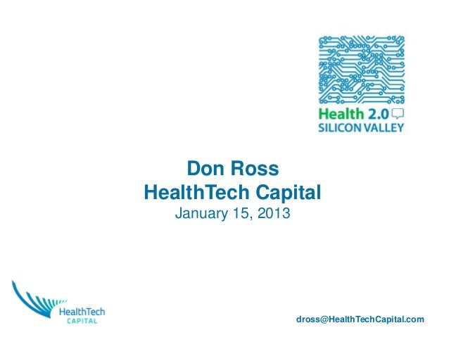 Don RossHealthTech Capital   January 15, 2013                      dross@HealthTechCapital.com