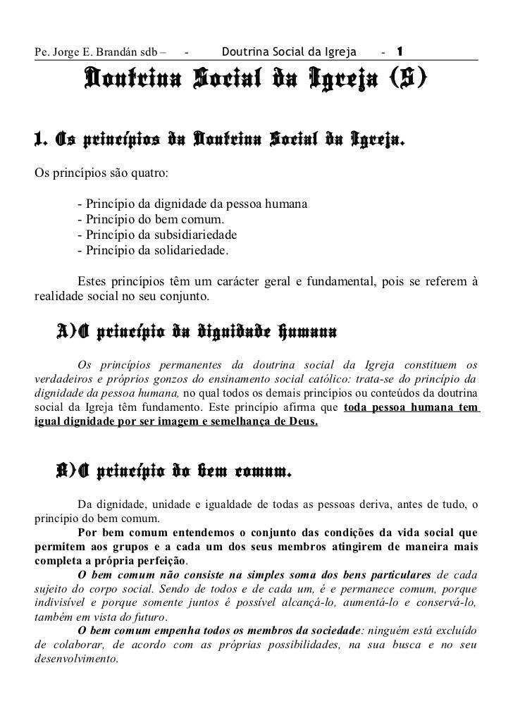 Pe. Jorge E. Brandán sdb –   -      Doutrina Social da Igreja      - 1         Doutrina Social da Igreja (5)1. Os princípi...