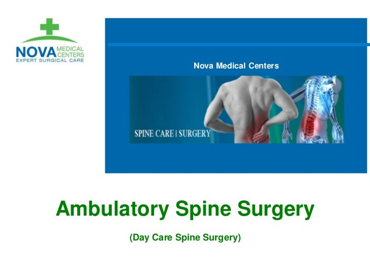 Nova Medical CentersAmbulatory Spine Surgery      (Day Care Spine Surgery)