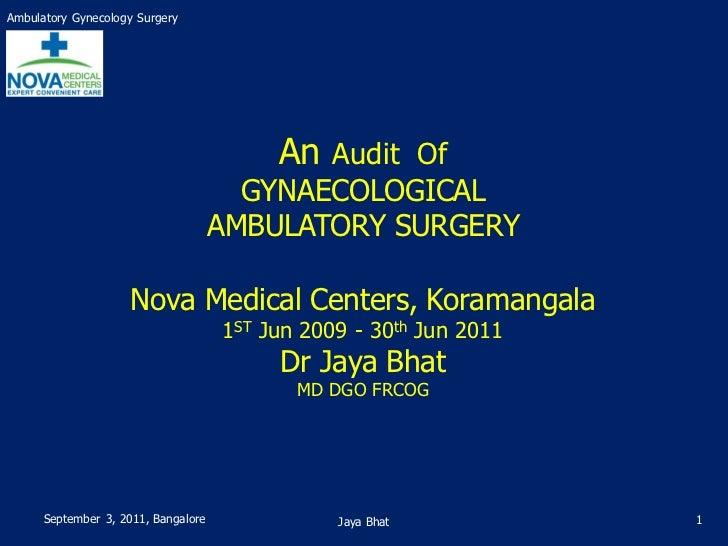 Ambulatory Gynecology Surgery                                          An Audit Of                                       G...