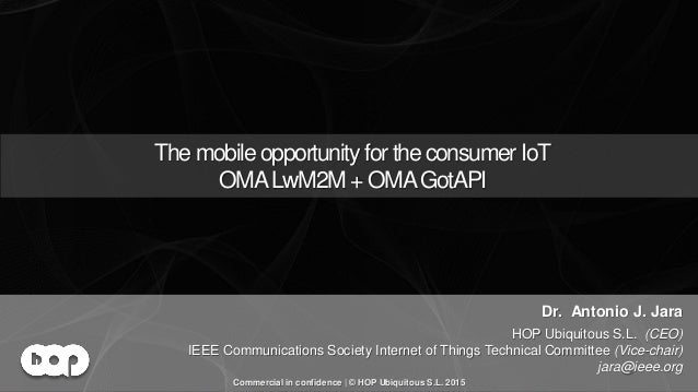 OMA LWM2M Solution | This slide contains only public material | © HOP Ubiquitous S.L. 2015 | www.hopu.eu | Page 1 The mobi...