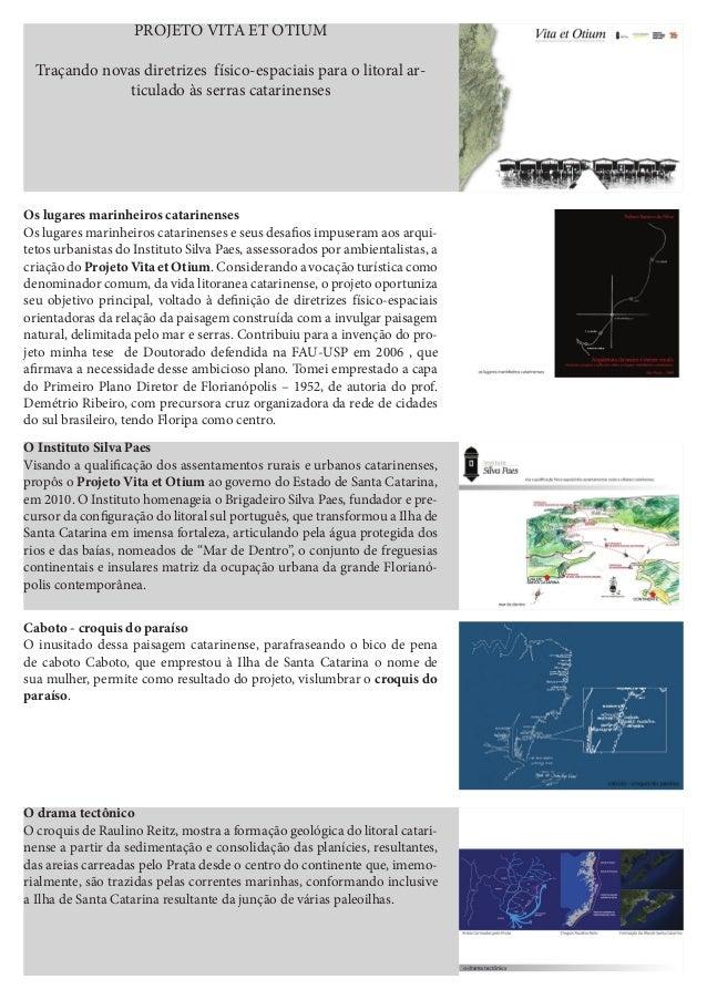 PROJETO VITA ET OTIUM Traçando novas diretrizes físico-espaciais para o litoral ar- ticulado às serras catarinenses Os lug...