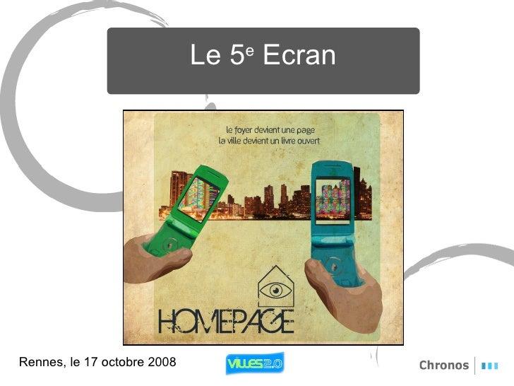 Le 5e Ecran Rennes, le 17 octobre 2008 Le 5 e  Ecran