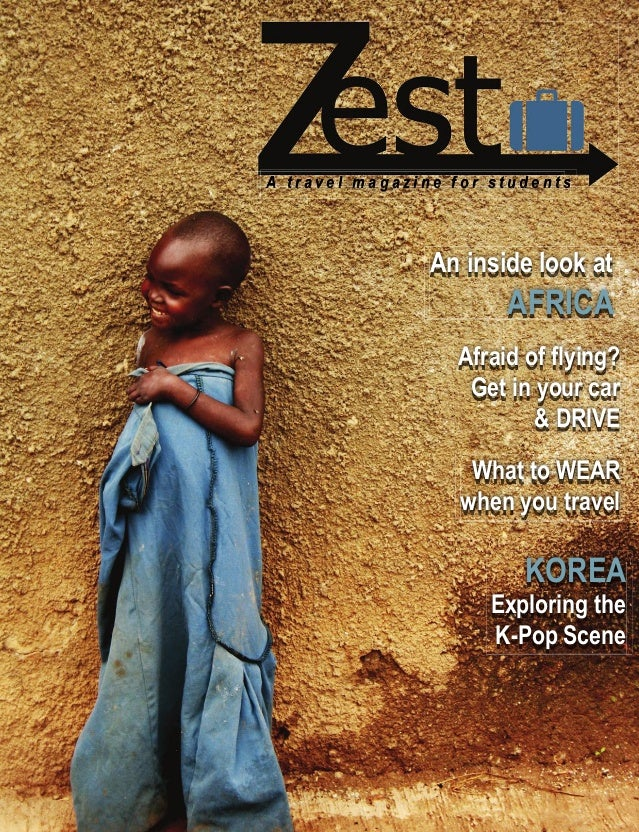 travel issue : zest : 1 } KOREA Exploring the K-Pop Scene An inside look at AFRICA Afraid of flying? Get in your car & DRIV...