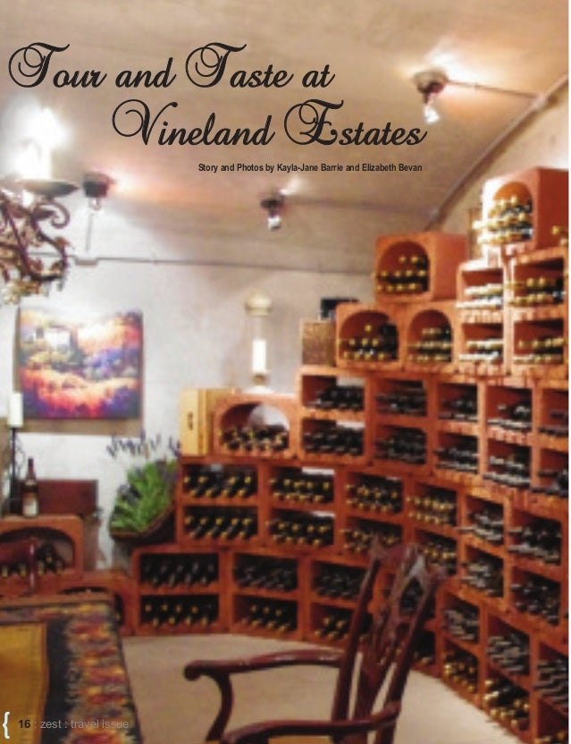 { 16 : zest : travel issue Tour and Taste atTour and Taste at Vineland EstatesVineland Estates Story and Photos by Kayla-J...