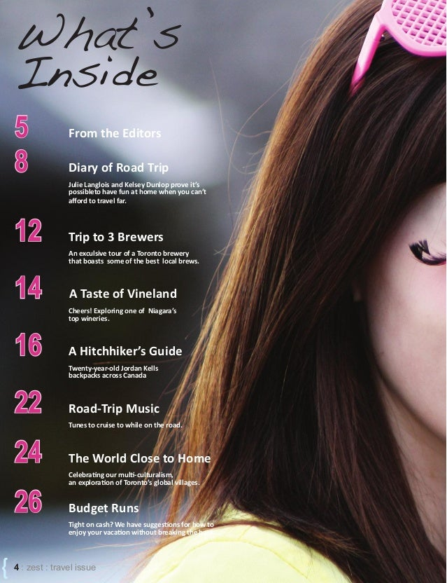 { 4 : zest : travel issue What's Inside 55 From the Editors 88 Diary of Road Trip Julie Langlois and Kelsey Dunlop prove i...