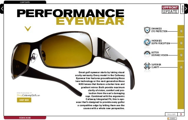 CONTENTS SEARCH 3FALL 2009 SUBSCRIBE SHARE enter keyword here Great golf eyewear starts by taking visual acuity seriously....
