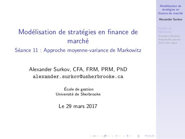 Mod´elisation de strat´egies en finance de march´e Alexander Surkov Mod`ele de Markowitz Fronti`ere efficiente Portefeuille o...