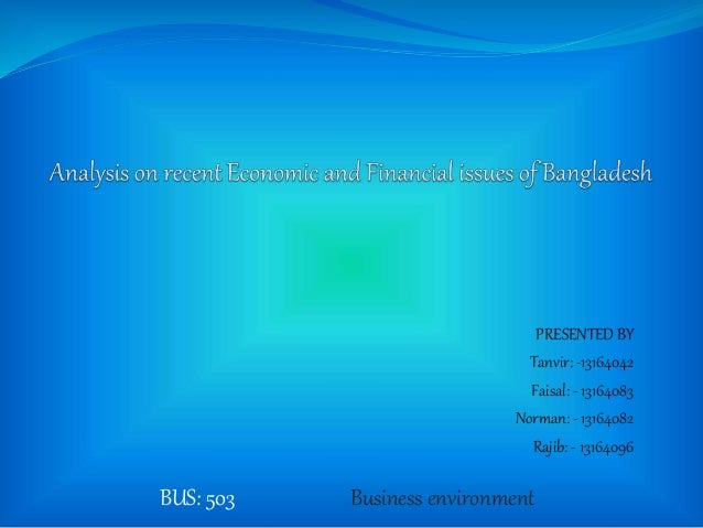 PRESENTED BY Tanvir: -13164042 Faisal: - 13164083 Norman: - 13164082 Rajib: - 13164096 Business environmentBUS: 503
