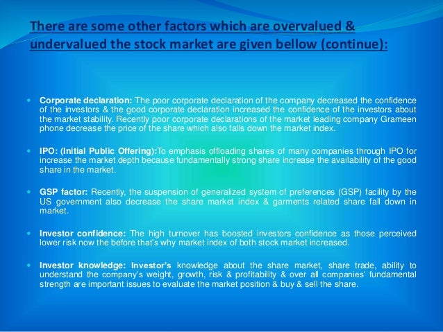 There are some other factors which are overvalued & undervalued the stock market are given bellow (continue):  Corporate ...