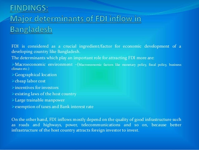 FDI is considered as a crucial ingredient/factor for economic development of a developing country like Bangladesh. The det...