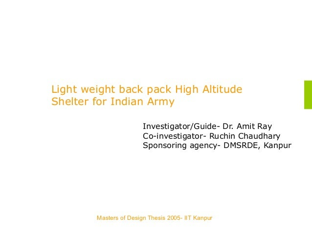 Masters of Design Thesis 2005- IIT Kanpur Light weight back pack High Altitude Shelter for Indian Army Investigator/Guide-...
