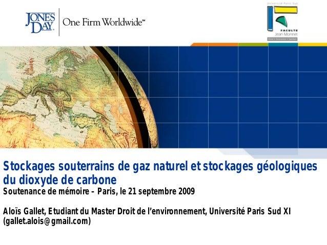 Stockages souterrains de gaz naturel et stockages géologiques du dioxyde de carbone Soutenance de mémoire – Paris, le 21 s...