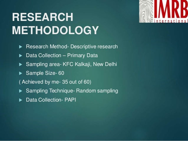 research methodology restaurant Research methods: activities we already do by david h kessel it has been my experience as a teacher that students often feel very distant from formal social research methodsthat is, these methods seem very much apart from their lives and are quite imposing to them.