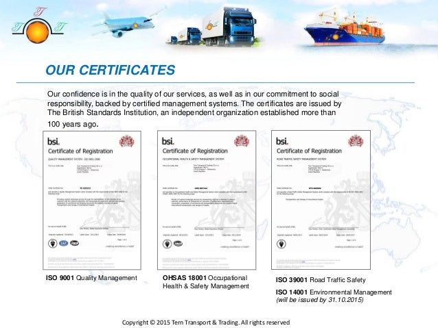 OUR CERTIFICATES ISO 14001 Environmental Management (will be issued by 31.10.2015) Our confidence is in the quality of our...