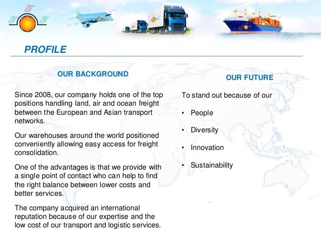 OUR BACKGROUND Since 2008, our company holds one of the top positions handling land, air and ocean freight between the Eur...
