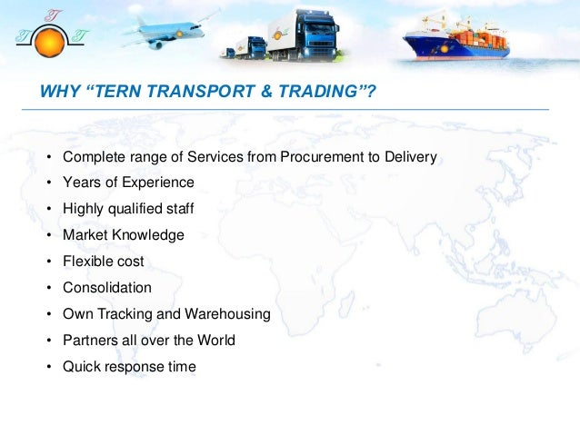 """WHY """"TERN TRANSPORT & TRADING""""? • Complete range of Services from Procurement to Delivery • Years of Experience • Highly q..."""